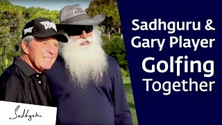 Sadhguru & Gary Player Golfing Together