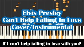 Elvis Presley - Can't Help Falling In Love With You Piano Cover & Instrumental With Lyrics
