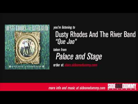 Dusty Rhodes and the River Band - Que Jao