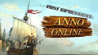 First Impressions - Anno Online