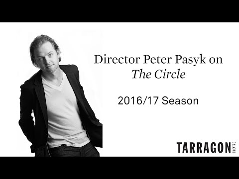 A Tarragon Interveiw  Peter Pasyk on the upcoming production of: The Circle