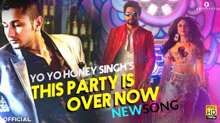 This Party Is Over Now Yo Yo Honey Singh | Jackky Bhagnani | Kritika Kamra | Mitron | latest Song