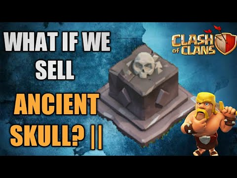 WHAT IF WE SELL ANCIENT SKULL? ||🤔||CLASH OF CLANS ||😁