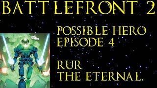 Star Wars: Battlefront 2 - Possible Hero Episode 4 - Rur The Eternal Jedi