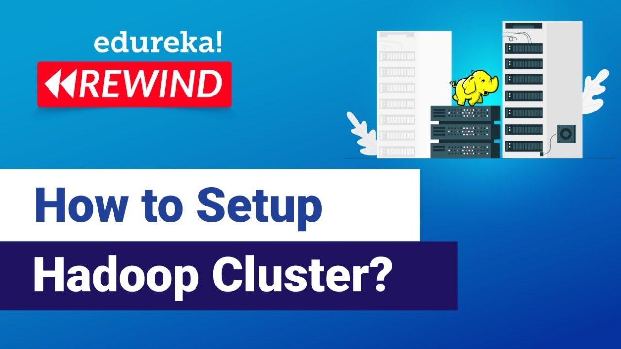 How to Setup Hadoop Cluster? | Hadoop Training