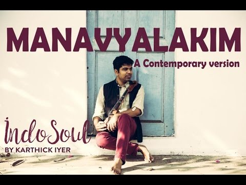 Carnatic music fusion(on Indian Violin) Manavyalakim - A Contemporary version by Karthick Iyer Live