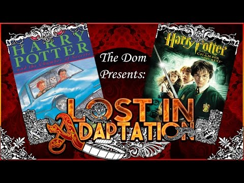 Harry Potter and the Chamber of Secrets, Lost in Adaptation ~ The Dom