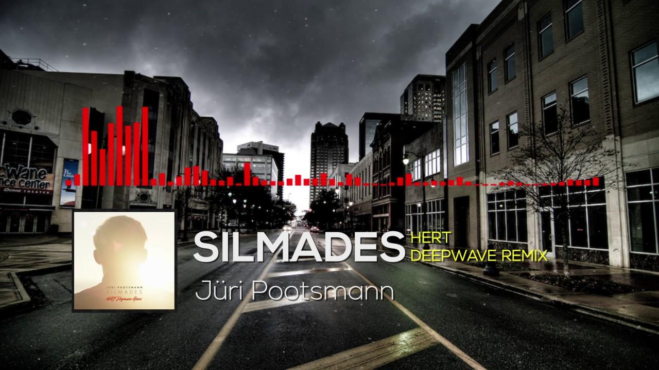 Juri Pootsmann Silmades Hert Deepwave Remix Youtube