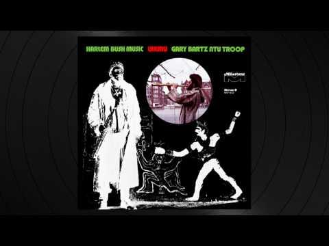 Gary Bartz NTU Troop - Blue (A Folk Tale) from Harlem Bush Music Uhuru