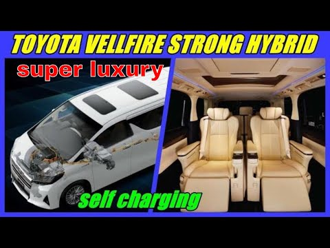 Toyota VELLFIRE  Strong Hybrid Self Charging Electric Vehicle