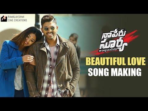 Beautiful Love Song Making   Naa Peru Surya Naa Illu India Movie Songs   Allu Arjun   Anu Emmanuel