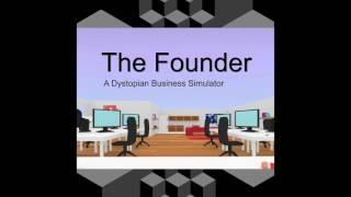 The Founder: A Dystopian Business Simulator (Full OST by Maxo)