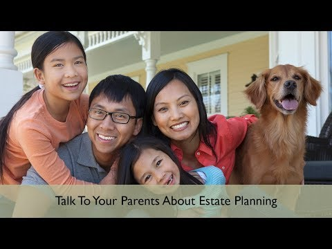 Talk To Parents About Estate Planning