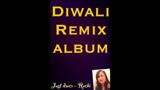 Remix Songs - Diwali Dance