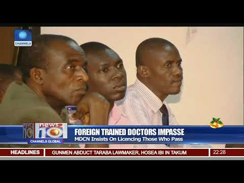 Foreign Trained Doctors Impasse: MDCN Insists On Licensing Those Who Pass