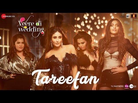 Tareefan ¦ Veere Di Wedding ¦ QARANFtBadshah ¦ Kareena Kapoor Khan, Sonam Kapoor, Swara & Shikha
