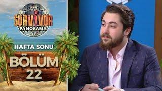 Survivor Panorama Hafta Sonu | 22.Bölüm