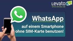 Levato.de | WhatsApp auf einem Handy ohne SIM-Karte verwenden – Anleitung