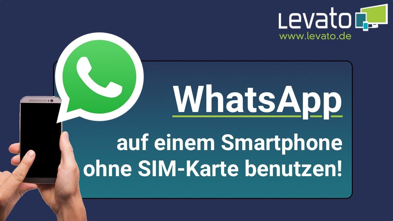 Sim Karte In Anderes Handy.Levato De Whatsapp Auf Einem Handy Ohne Sim Karte Verwenden Anleitung