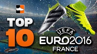 Top 10 EURO 2016 Football Boots | Best Soccer Cleats at 2016 European Championships
