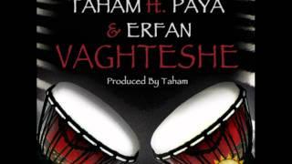 Taham Feat. Paya & Erfan - Vaghteshe