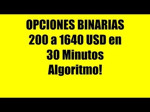 Ganando Dinero en Opciones Binarias 200 a 1640 USD en 30 Minutos (Algoritmo)