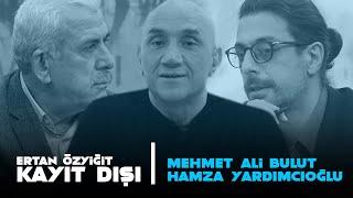 Ertan Özyiğit ile Kayıt Dışı - 10 Ekim 2020 - Mehmet Ali Bulut - Hamza Yardımcıoğlu