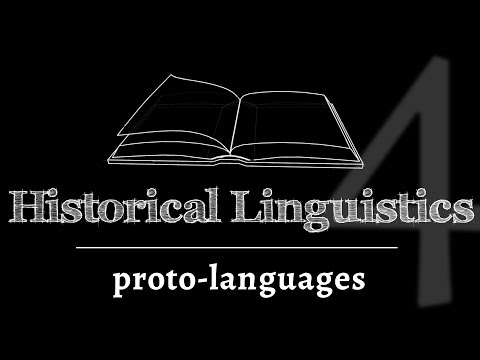 Intro to Historical Linguistics: Reconstruction of Lost Proto-Languages (lesson 4 of 4)