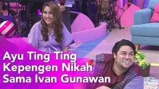 BROWNIS -  Ayu Ting Ting Kepengen Nikah Sama Ivan Gunawan? (27/11/19) PART2