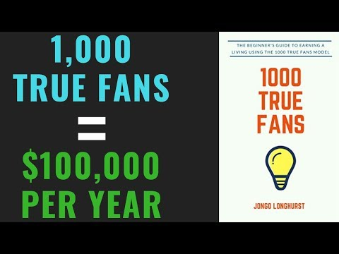 How To Make $100,000 Per Year | 1,000 True Fans by Kevin Kelly Summary: