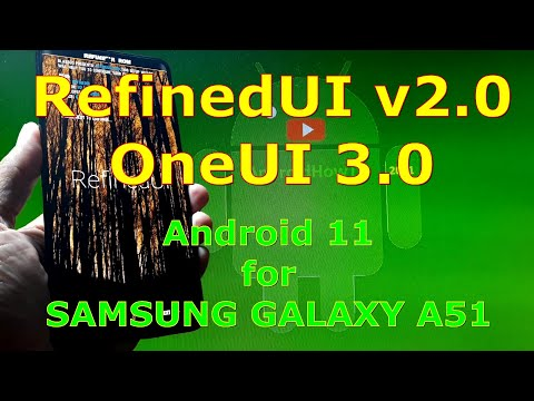 RefinedUI v2.0 OneUI 3.0 Android 11 for Samsung Galaxy A51 for BL OneUI 3.0