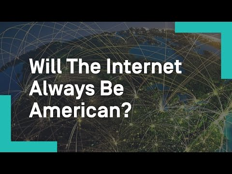 Will The Internet Always Be American?