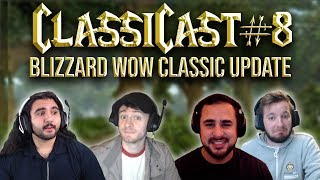 ClassiCast #8 | Blizzard Classic Dev Update + Q&A  Ft. MrGM  - The WoW Classic Podcast