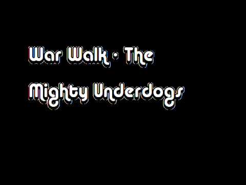War Walk - The Mighty Underdogs