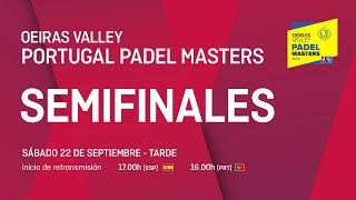 Semifinales - Tarde - Oeiras Valley Portugal Padel Master 2018 - World Padel Tour