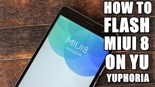 How to flash MIUI ROM on Yuphoria YU5010/YU5010A