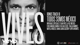 Carlos Vives - Todos Somos México (Audio)
