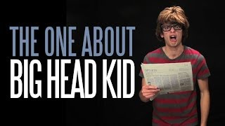 The One about Big Head Kid