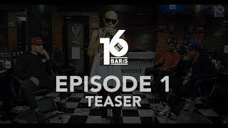 16 BARIS | EP01 | Teaser