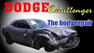 Dodge Challenger 2018. The body rebuilding. Ремонт кузова.