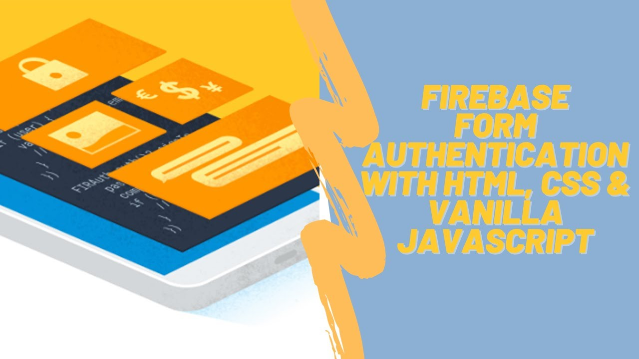 How to Create Firebase Form Authentication  Using HTML, CSS & Vanilla JavaScript.