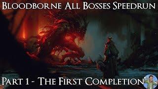 Bloodborne All Bosses Speedrun Progress: Part 1 - The First Completion