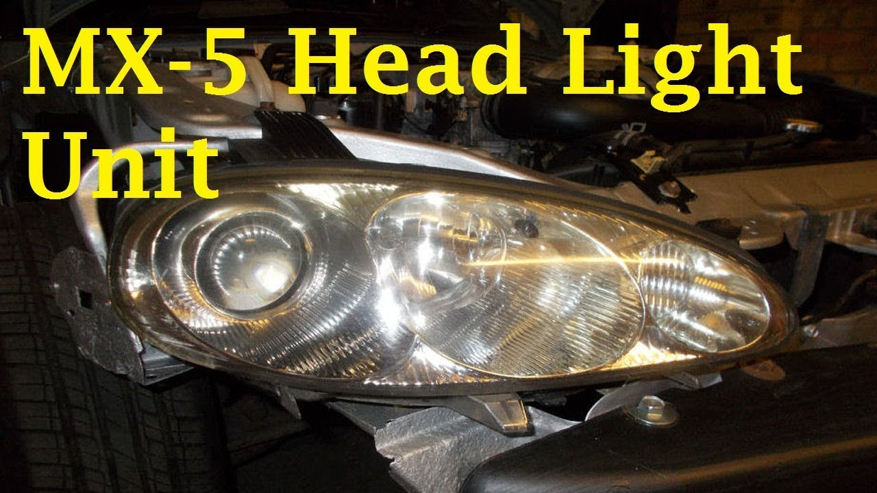 Mazda Mx 5 Headlight Unit Embly Removal