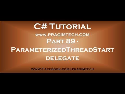 Part 89   ParameterizedThreadStart delegate