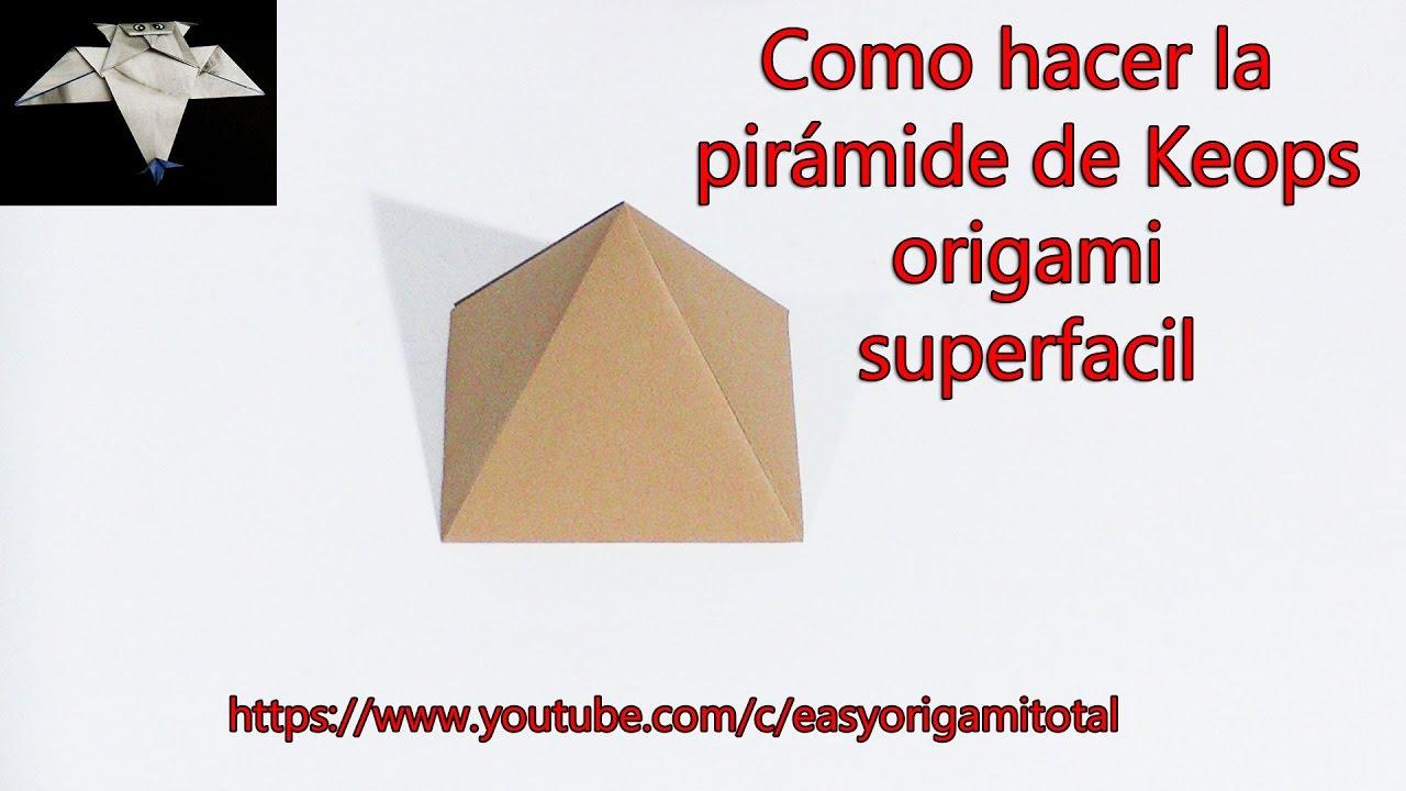 Como Hacer La Piramide De Keops Origami Superpacil Youtube