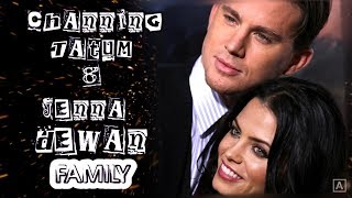 Channing Tatum. Family (parents, wife Jenna Dewan,, daughter)