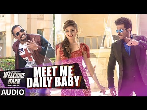 'Meet Me Daily Baby' Full AUDIO Song | Welcome Back...