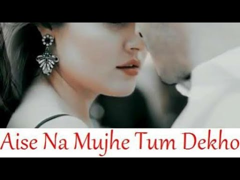Aise na mujhe tum Dekho full song by sk creation video