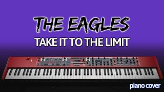 Piano Cover: Take it to the Limit [Eagles]