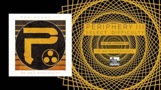 PERIPHERY - The Way The News Goes...